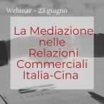 网络研讨会:意大利 - 中国贸易关系:在调解的支持下重新谈判合同 - 中意商事调解中心 - 2020年6月23日